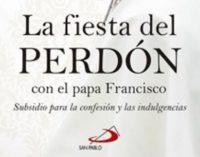 Libros: La fiesta del perdón con el Papa Francisco, subsidio para la Confesión y las indulgencias de la Penitenciaría Apostólica