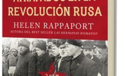 Libros: «Atrapados en la Revolución Rusa, 1917» de Helen Rappaport