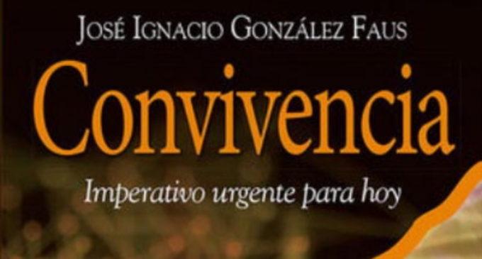 Libros: «Convivencia», imperativo urgente para hoy, de José Ignacio González Faus, publicado por Editorial San Pablo