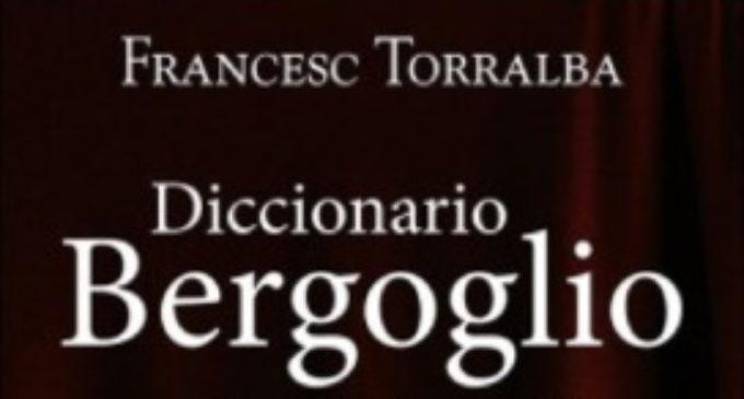 Libros: «Diccionario Bergoglio», las palabras claver de un pontificado, de Francesc Torralba Roselló