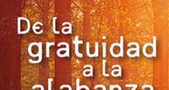 Libros: «De la gratuidad a la alabanza, la atracción irresistible de la vida cristiana» de Vicente Borragán Mata, publicado por Ed. San Pablo
