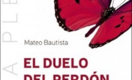 Libros: «El duelo del perdón», relatos para recibir y dar perdón de Mateo Bautsta García, publicado por Editorial San Pablo