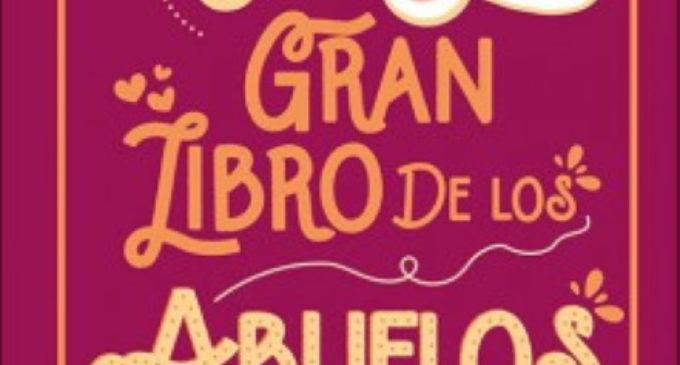 «El Gran Libro de los Abuelos», consejos,ideas y actividades para convivir con los nietos de Annalisa Pomilio