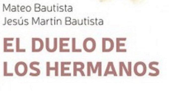 Libros: «El duelo de los hermanos», de Mateo Bautista García y Jesús Martín Bautista, publicado por Editorial San Pablo