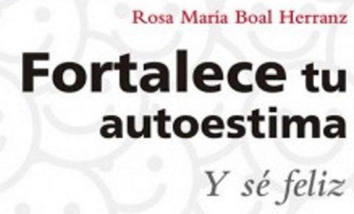 """Libros: """"Fortalece tu autoestima y sé feliz"""" de Rosa María Boal Herranz, publicado por Editorial San Pablo"""