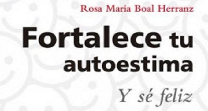 Libros: «Fortalece tu autoestima y sé feliz» de Rosa María Boal Herranz, publicado por Editorial San Pablo