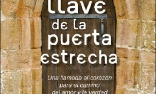 Libros: «La llave de la puerta estrecha», una llamada al corazón para el camino del amor y la verdad, de José Carlos Ambrosio López