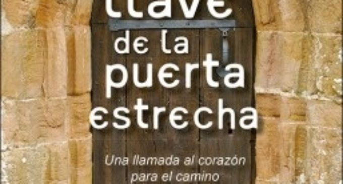 """Libros: """"La llave de la puerta estrecha"""", una llamada al corazón para el camino del amor y la verdad, de José Carlos Ambrosio López"""