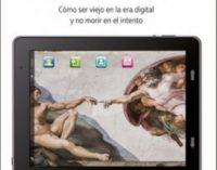 Libros: «La nueva vejez», como ser viejo en la era digital y no morir en el intento, de Federico Romero Hernández