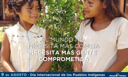 Manos Unidas junto a los #indígenas por su derecho a la tierra y el respeto a su identidad