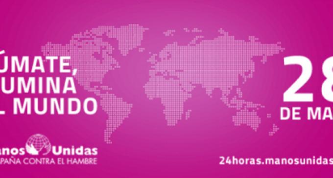 Comienzan las @24hManosUnidas ¡Participa! «Tú puedes dar luz al mundo» #24hManosUnidas