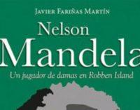 """Libros: """"Nelson Mandela, un jugador de damas en Robben Island"""" de Javier Fariñas Martín, editado por San Pablo"""