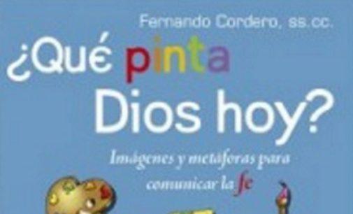 """Libros: Fernando Cordero presenta su relato sobre las """"Imágenes y metáforas para comunicar la fe"""""""