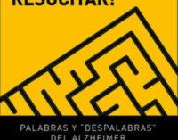 Libros: ¡Quiero resucitar!, palabras y despalabras del Alzheimer, de Ana Llovet, publicado por Ed. San Pablo