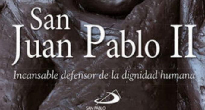 Libros: «San Juan Pablo II», incansable defensor de la dignidad humana, firmado por Manuel María Bru Alonso