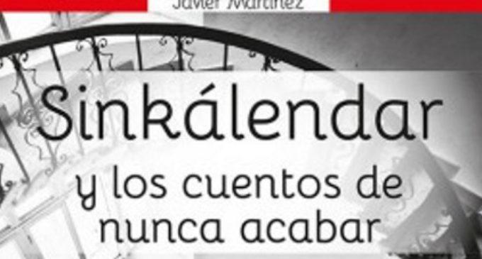Libros: «Sinkálendar y los Cuentos de nunca acabar» de Javier Martínez Alonso