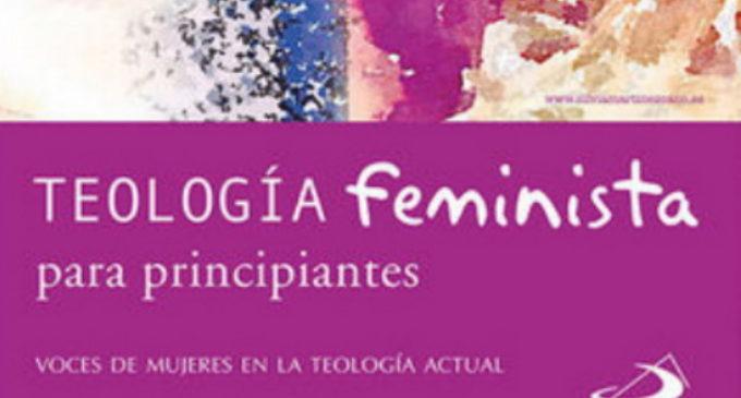 Libros: «Teología feminista para principiantes», voces de mujeres en la teología actual, firmado por Silvia Martínez Cano