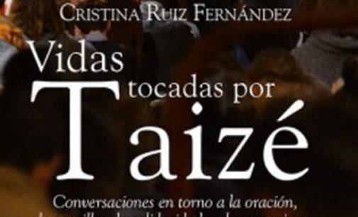 """Libros: """"Vidas tocadas por Taizé"""" de Cristina Ruiz Fernández, publicado por Editorial San Pablo"""
