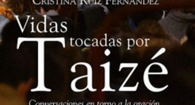 Libros: «Vidas tocadas por Taizé» de Cristina Ruiz Fernández, publicado por Editorial San Pablo