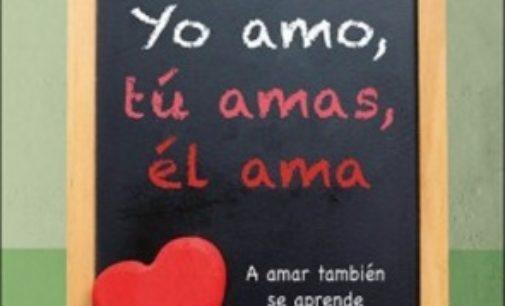 """Libros: """"Yo amo, tu amas, él ama"""", a amar también se aprende, de Daniel Pareja Rivas, publicado por Editorial San Pablo"""