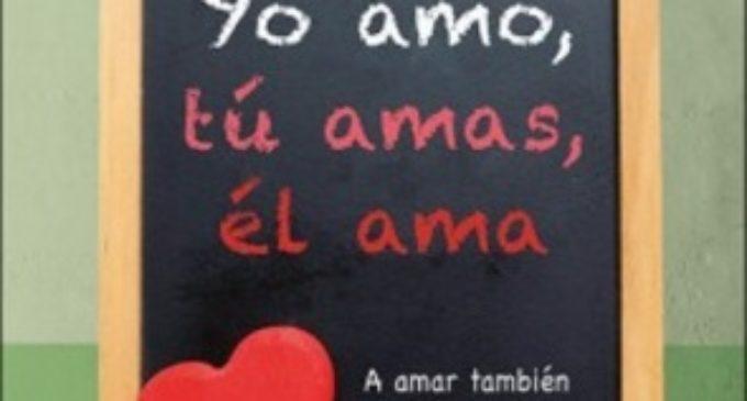 Libros: «Yo amo, tu amas, él ama», a amar también se aprende, de Daniel Pareja Rivas, publicado por Editorial San Pablo