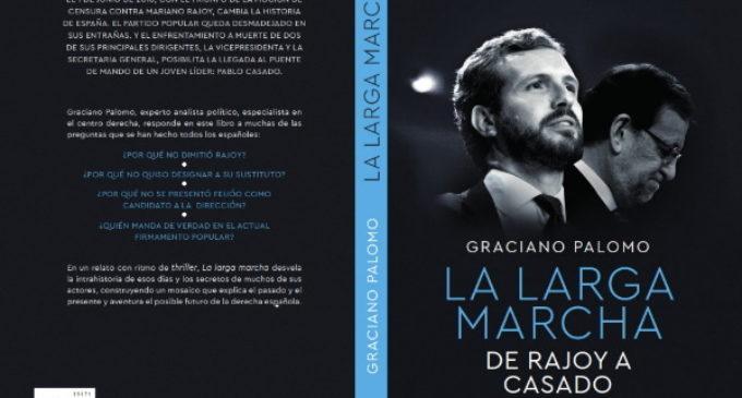 """""""La larga marcha, de Rajoy a Casado"""", un gran éxito editorial del periodista Graciano Palomo"""
